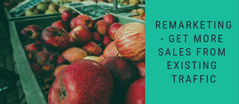 Apples and message Remarketing - Get More Sales From Existing Traffic