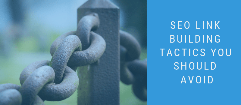 Chain links and words SEO Link Building Tactics You Should Avoid