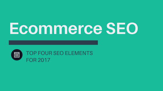 Ecommerce SEO in 2017